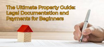 The Ultimate Property Guide: Legal Documentation and Payments for Beginners